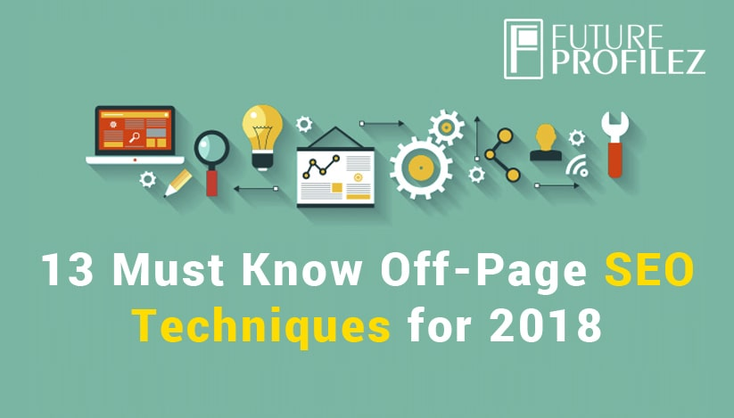 13 Must Know Off-Page SEO Techniques for 2018