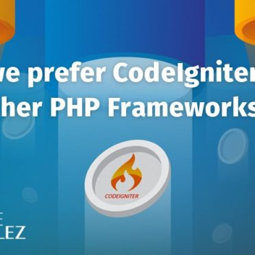 Why we prefer CodeIgniter over other PHP frameworks