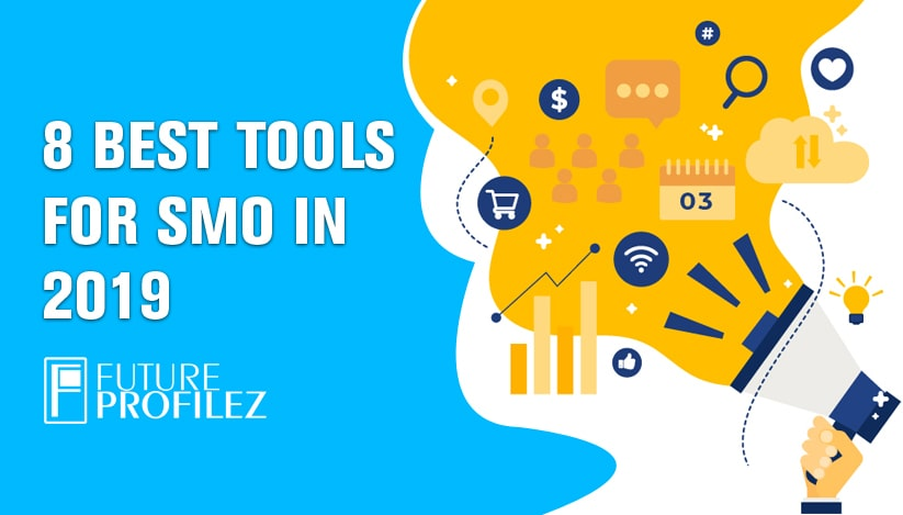 8 Best Tools for SMO in 2019
