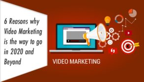 6 Reasons why Video Marketing is the way to go in 2020 and Beyond